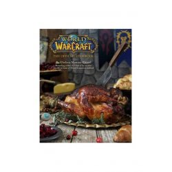 World of Warcraft Cookbook The Official Cookbook