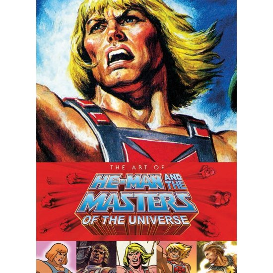 Masters of the Universe - The Art of He-Man and the Masters of the Universe